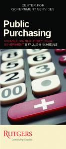CENTER FOR GOVERNMENT SERVICES. Public Purchasing COURSES FOR NEW JERSEY LOCAL GOVERNMENT FALL 2016 SCHEDULE