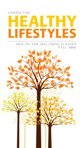CENTER FOR HEALTHY LIFESTYLES HEALTH AND WELLNESS CLASSES FALL 2016