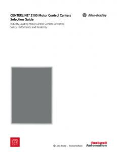 CENTERLINE 2100 Motor Control Centers Selection Guide. Industry-Leading Motor Control Centers Delivering Safety, Performance and Reliability