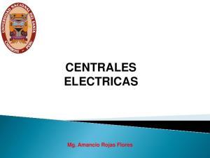CENTRALES ELECTRICAS. Mg. Amancio Rojas Flores