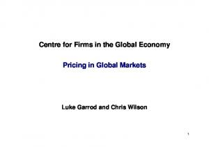 Centre for Firms in the Global Economy. Pricing in Global Markets. Luke Garrod and Chris Wilson