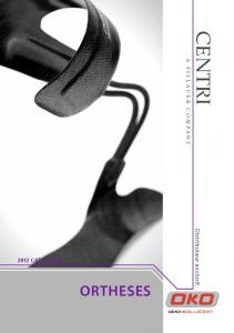 CENTRI ORTHESES A FILLAUER COMPANY. Distributeur exclusif 2012 CATALOGUE