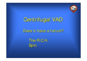 Centrifugal VAD. Does it have a future? The R.C.H. Spin