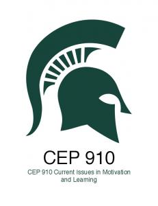 CEP 910. CEP 910 Current Issues in Motivation and Learning