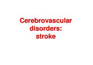 Cerebrovascular disorders: stroke