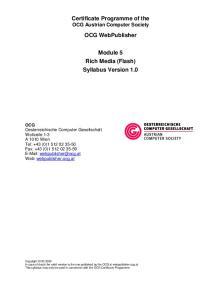 Certificate Programme of the OCG Austrian Computer Society. OCG WebPublisher. Module 5 Rich Media (Flash) Syllabus Version 1.0