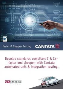 CERTIFIED. Faster & Cheaper Testing. Develop standards compliant C & C++ faster and cheaper, with Cantata automated unit & integration testing