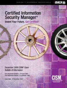 Certified Information Security Manager Invent Your Future. Get Certified!