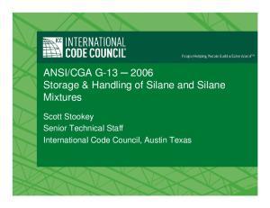 CGA G Storage & Handling of Silane and Silane Mixtures. Scott Stookey Senior Technical Staff International Code Council, Austin Texas
