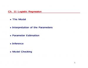 Ch. 11 Logistic Regression. The Model. Interpretation of the Parameters. Parameter Estimation. Inference. Model Checking