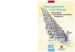 Chancengleichheit in der Bildung! Dokumentation eines deutsch-schwedischen Dialogforums