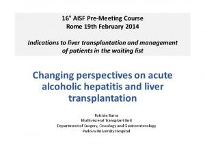 Changing perspectives on acute alcoholic hepatitis and liver transplantation