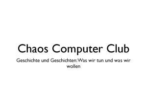 Chaos Computer Club. Geschichte und Geschichten: Was wir tun und was wir wollen