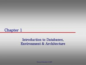 Chapter 1. Introduction to Databases, Environment & Architecture