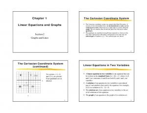 Chapter 1. The Cartesian Coordinate System. Section 2 Graphs and Lines. The Cartesian Coordinate System (continued) Linear Equations in Two Variables