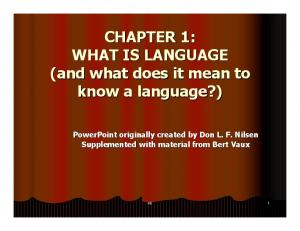 CHAPTER 1: WHAT IS LANGUAGE (and what does it mean to know a language?)