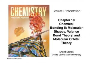 Chapter 10 Chemical Bonding II: Molecular Shapes, Valence Bond Theory, and Molecular Orbital Theory