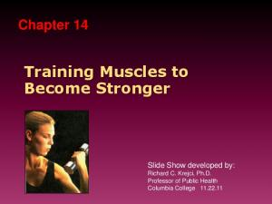Chapter 14 Training Muscles to Become Stronger