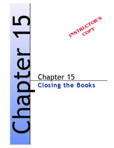 Chapter 15. Chapter 15 Closing the Books INSTRUCTOR S COPY