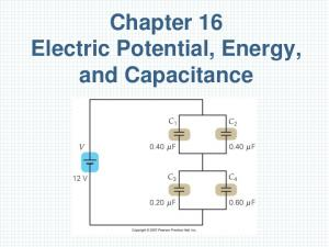 Chapter 16 Electric Potential, Energy, and Capacitance