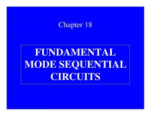 Chapter 18 FUNDAMENTAL MODE SEQUENTIAL CIRCUITS