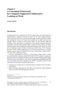 Chapter 2 A Conceptual Framework for Computer- Supported Collaborative Learning at Work