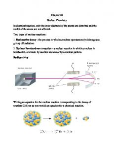 Chapter 20. Nuclear Chemistry. In chemical reaction, only the outer electrons of the atoms are disturbed and the nuclei of the atoms are not affected