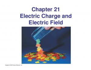 Chapter 21 Electric Charge and Electric Field. Copyright 2009 Pearson Education, Inc