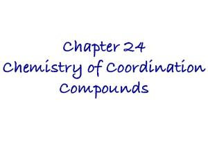 Chapter 24! Chemistry of Coordination Compounds!