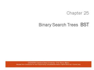 Chapter 25. Binary Search Trees BST