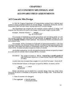 CHAPTER 3 ACI CONCRETE MIX DESIGN AND ALLOWABLE FIELD ADJUSTMENTS