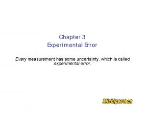 Chapter 3 Experimental Error. Every measurement has some uncertainty, which is called experimental error