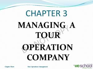 CHAPTER 3 MANAGING A TOUR OPERATION COMPANY. Chapter Three Tour Operations Management 1
