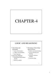 CHAPTER-4 LOGIC AND REASONING. ! Reasoning in Knowledge- Based Systems. ! Knowledge and Reasoning. ! Reasoning Methods