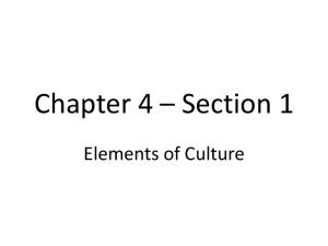 Chapter 4 Section 1. Elements of Culture