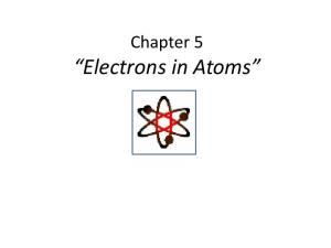 Chapter 5. Electrons in Atoms