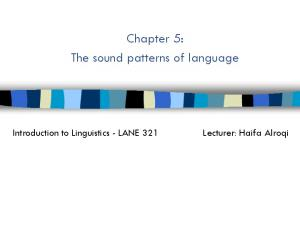 Chapter 5: The sound patterns of language