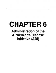 CHAPTER 6. Administration of the Alzheimer s Disease Initiative (ADI)