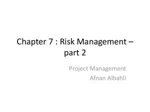 Chapter 7 : Risk Management part 2. Project Management Afnan Albahli