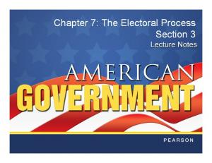Chapter 7: The Electoral Process Section 3