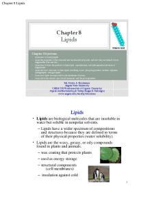 Chapter 8 Lipids. Lipids