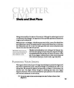 Chapter five. Shots and Shot Plans PLANNING YOUR SHOTS