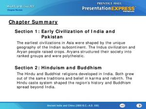 Chapter Summary. Section 1: Early Civilization of India and Pakistan. Section 2: Hinduism and Buddhism