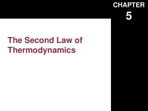 CHAPTER. The Second Law of Thermodynamics
