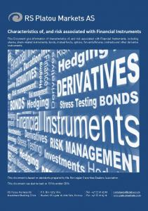 Characteristics of, and risk associated with Financial Instruments