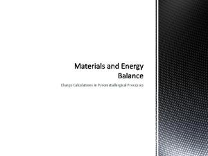 Charge Calculations in Pyrometallurgical Processes