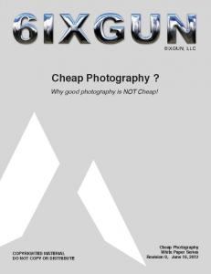 Cheap Photography? Why good photography is NOT Cheap! COPYRIGHTED MATERIAL DO NOT COPY OR DISTRIBUTE