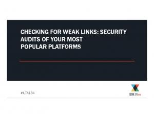 CHECKING FOR WEAK LINKS: SECURITY AUDITS OF YOUR MOST POPULAR PLATFORMS Your text here