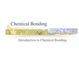 Chemical Bonding. Introduction to Chemical Bonding