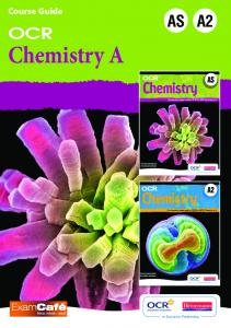 Chemistry A. Course Guide. AS Exclusively endorsed by OCR for GCE Chemistry A. In Exclusive Partnership